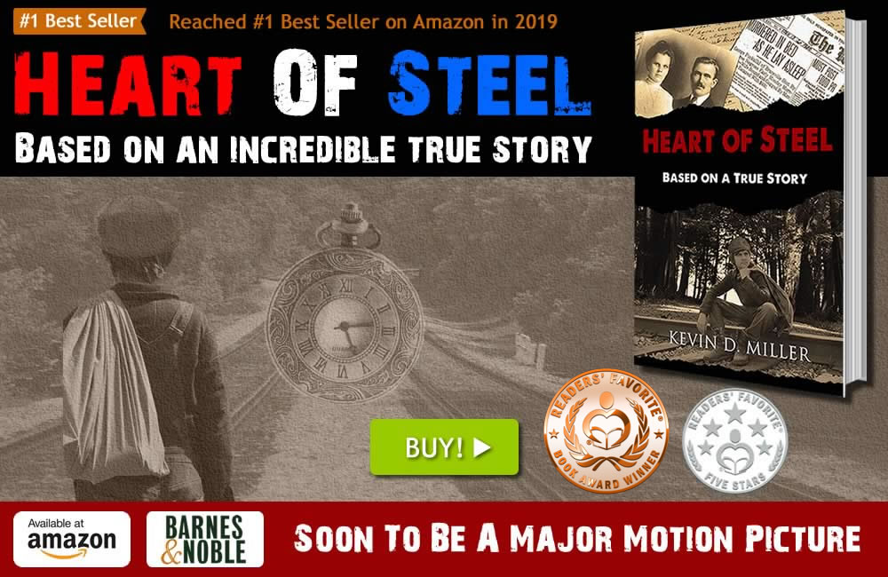Heart of Steel Based on a True Story by Kevin D. Miller